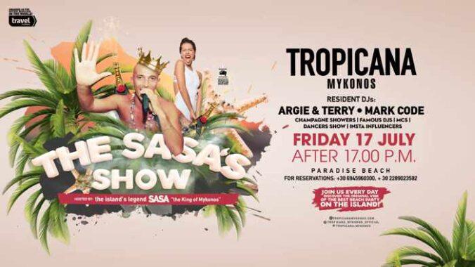 Tropicana beach club Mykonos presents The SasaShow on Friday July 17