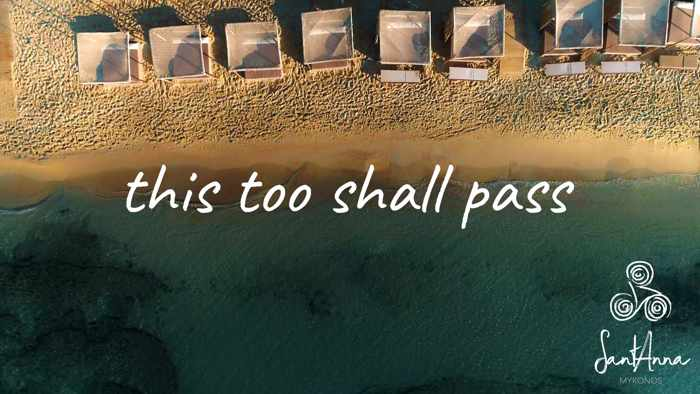 This too shall pass Facebook post by SantAnna Mykonos
