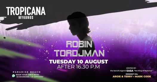 August 10 2021 Tropicana beach club Mykonos presents Robin Trojman