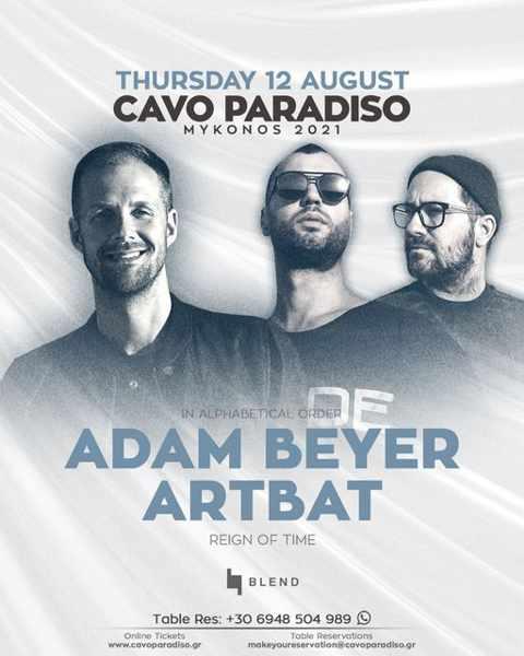 August 12 2021 Cavo Paradiso Mykonos present Adam Beyer ARTBAT and Reign of Time