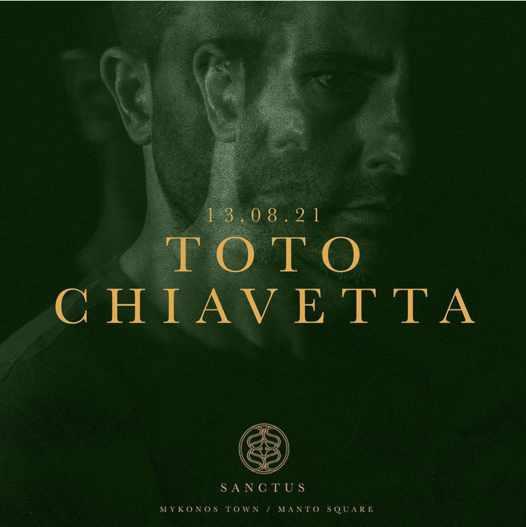 August 13 2021 Sanctus club Mykonos presents Toto Chiavetta