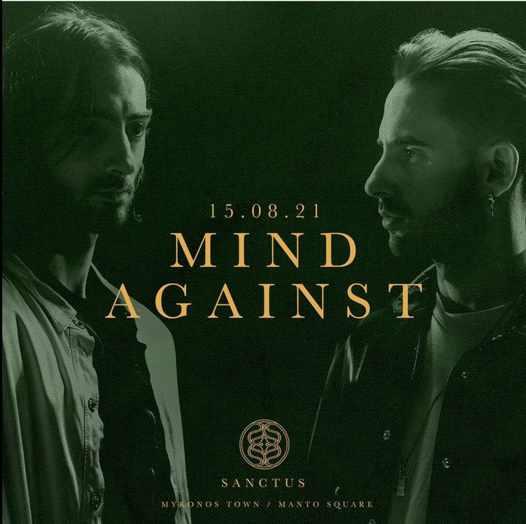 August 15 2021 Sanctus club on Mykonos presents Mind Against