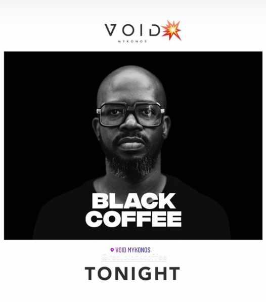 August 16 2021 Void club Mykonos presents DJ Black Coffee