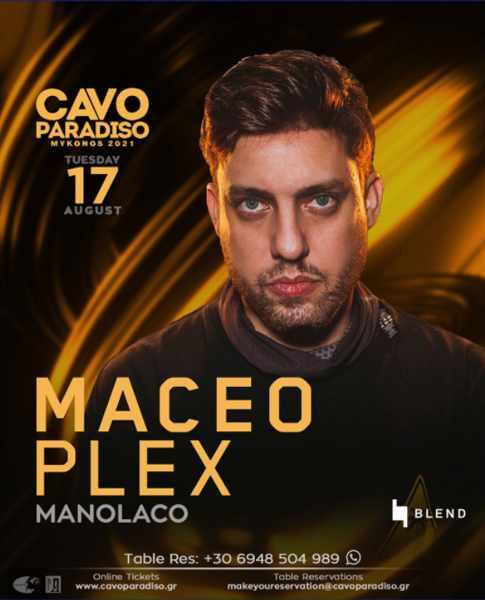 August 17 2021 Cavo Paradiso Mykonos presents Maceo Plex and Manolaco