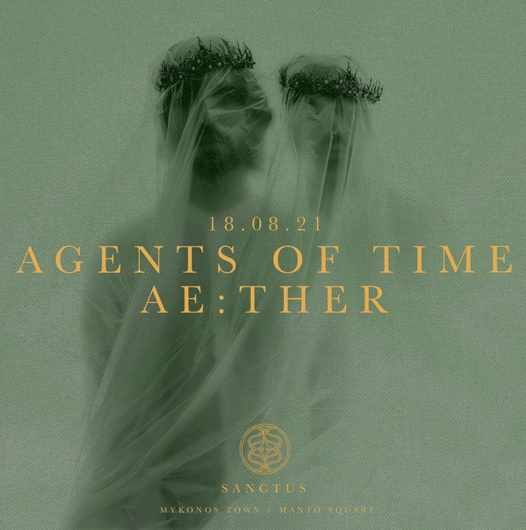 August 18 2021 Sanctus club Mykonos presents Agents of Time and Aether