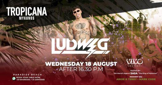 August 18 2021 Tropicana beach club Mykonos presents Ludwig