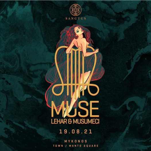 August 19 2021 Sanctus club on Mykonos presents Muse by Lehar & Musumeci