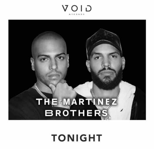 August 19 2021 Void club Mykonos presents The Martinez Brothers