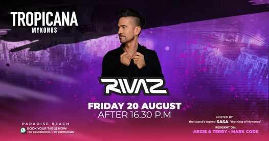 August 20 2021 Tropicana beach club Mykonos presents Rivaz