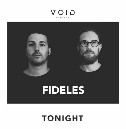 August 21 2021 Void club on Mykonos presents Fideles