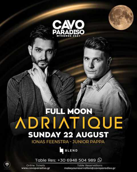 August 22 2021 Cavo Paradiso Mykonos full moon party with Adriatique