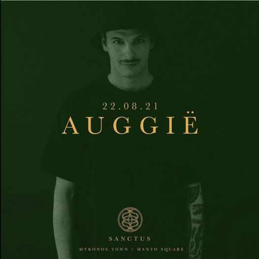 August 22 2021 Sanctus club Mykonos presents Auggie