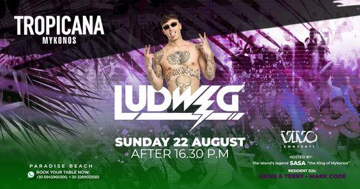 August 22 2021 Tropicana beach club Mykonos presents Ludwig