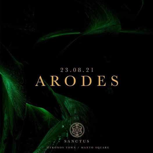 August 23 2021 Sanctus club Mykonos presents Arodes