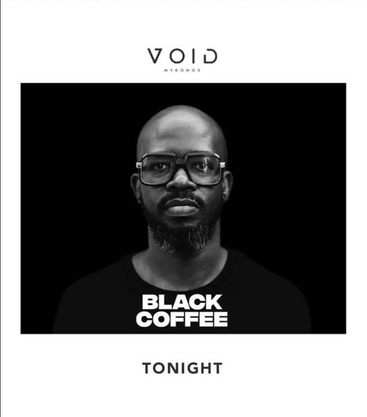 August 23 2021 Void club Mykonos presents DJ Black Coffee