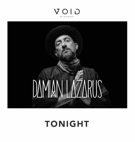 August 24 2021 Void club on Mykonos presents DJ Damian Lazarus