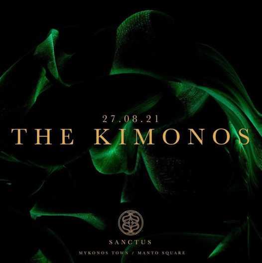 August 27 2021 Sanctus club on Mykonos presents The Kimonos
