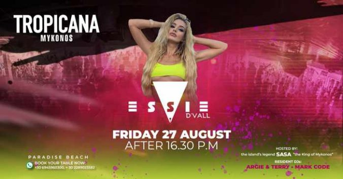 August 27 2021 Tropicana Beach Club Mykonos presents Essie De Vall
