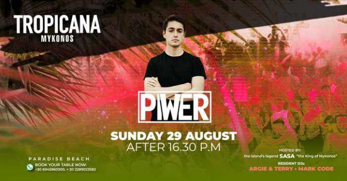 August 29 2021 Tropicana beach club Mykonos presents Piwer