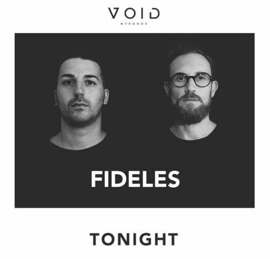 August 29 2021 Void club on Mykonos presents Fideles