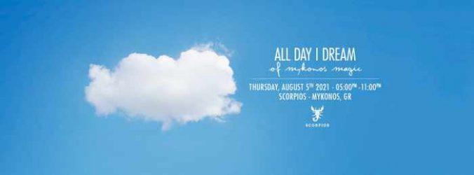 Scorpios beach club Mykonos presents All Day I Dream