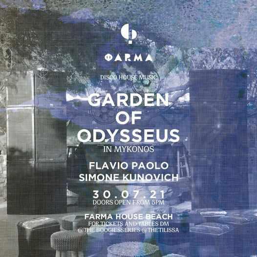 Farma House Mykonos presents The Garden of Odysseus on Friday July 30