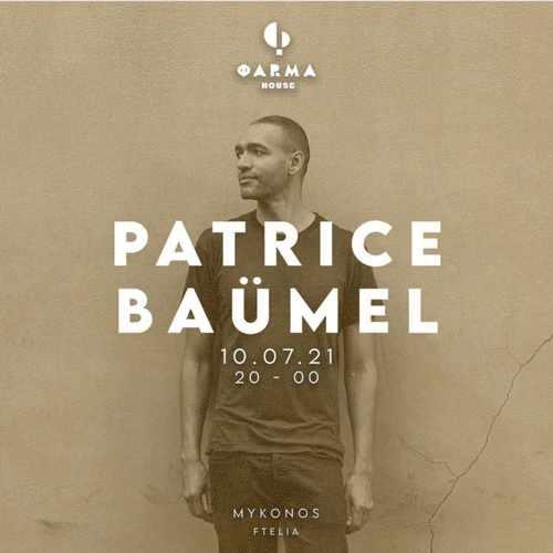 Farma House Mykonos presents DJ Patrice Baumel