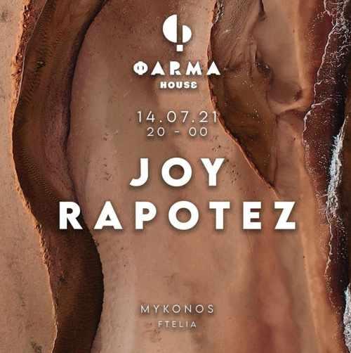 Farma House Mykonos presents Joy Rapotez