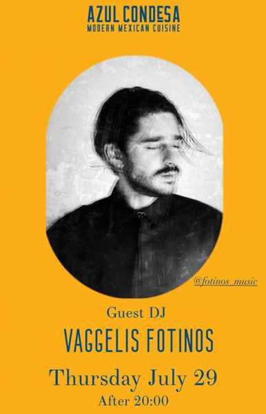 Azul Condesa restaurant presents DJ Vaggelis Fotinos