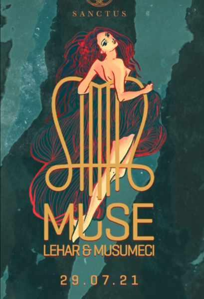 July 29 2021 Sanctus club Mykonos presents Muse by Lehar & Musumeci