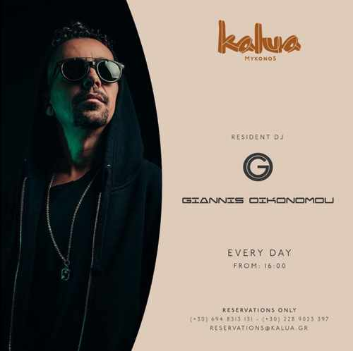 Kalua Mykonos presents resident DJ Giannis Oikonomou during summer 2021