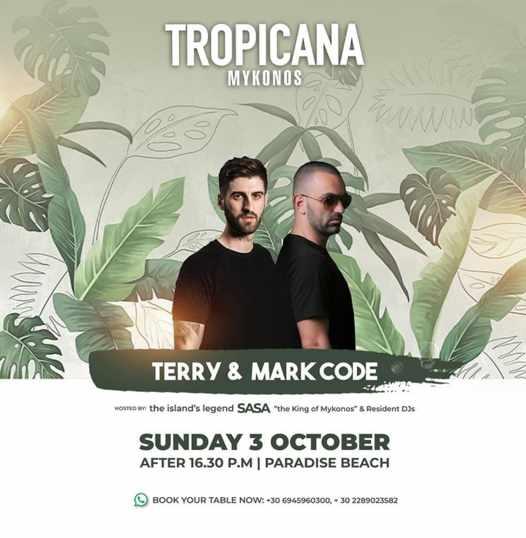 October 3 2021 Tropicana Mykonos presents DJs Terry and Mark Code