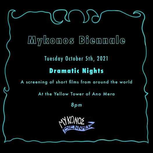 October 5 2021 Mykonos Biennale Dramatic Nights film screening event