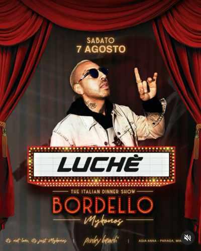 Bordello Mykonos event featuring Luche