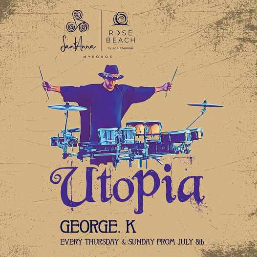 SantAnna beach club Mykonos presents Utopia with George K during summer 2021