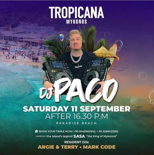 September 11 2021 DJ Paco is guest DJ at Tropicana Mykonos