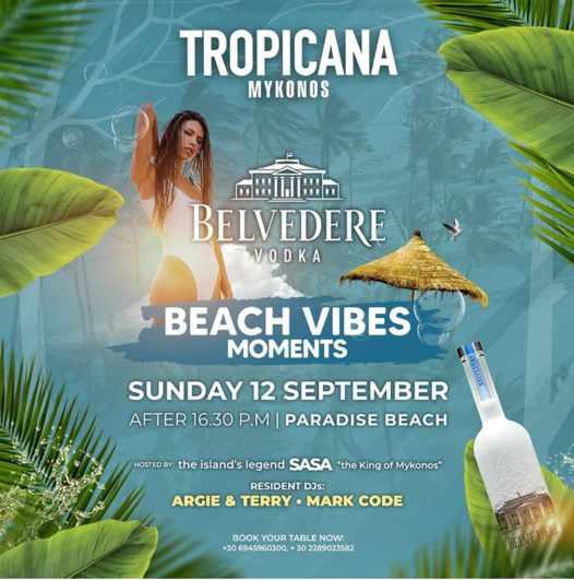 September 12 2021 Belvedere Vodka Beach Vibes Moments party at Tropicana Mykonos