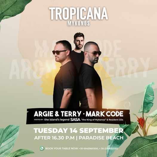 September 14 2021 Tropicana beach club Mykonos presents DJs Argie & Terry and Mark Code