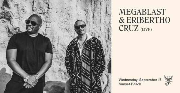 September 15 2021 Scorpios beach club Mykonos presents Megablast and Eribertho Cruz