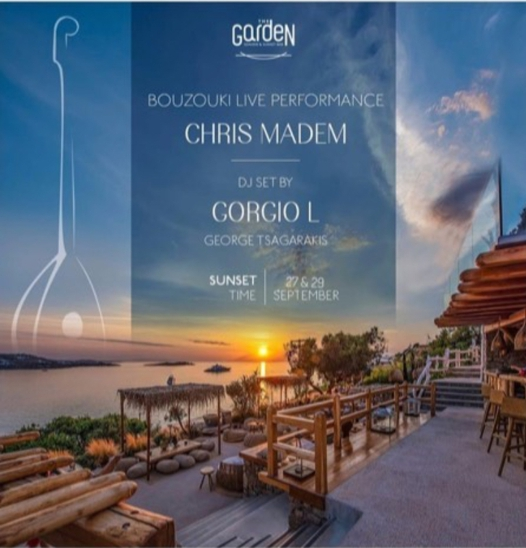September 27 and 29 2021 The Garden of Mykonos presents music by Chris Madem and DJ Gorgio L
