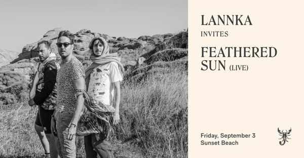 September 3 2021 Scorpios Mykonos presents Lannka and Feathered Sun