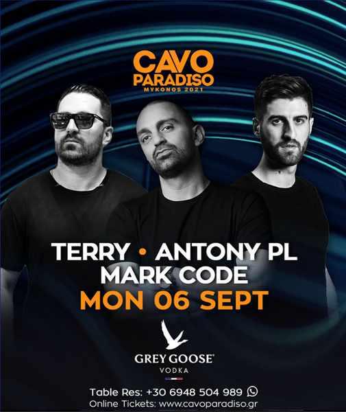 September 6 2021 Cavo Paradiso Mykonos presents DJs Terry Anthony PL and Mark Code