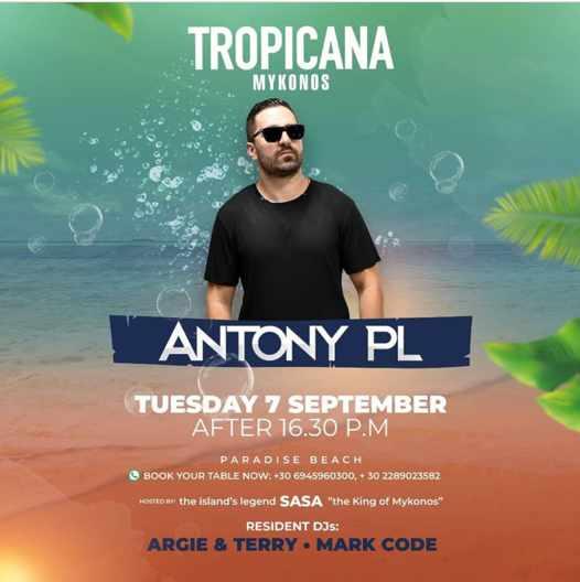 September 7 2021 Tropicana beach club Mykonos presents DJ Antony PL