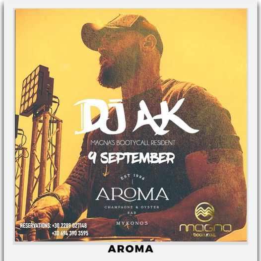 September 9 2021 Aroma Bar on Mykonos presents DJ Ak