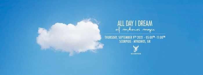 September 9 2021 Scorpios Mykonos presents All Day I Dream of Mykonos Magic