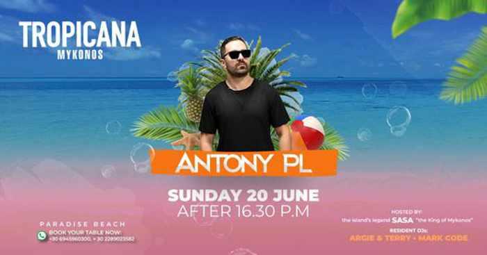 Tropicana club Mykonos presents DJ Antony PL